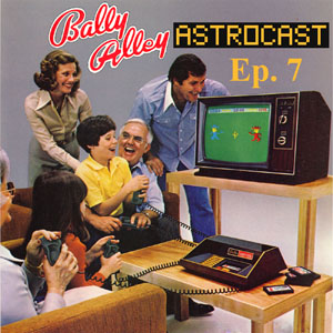 Bally Alley Astrocast Episode 7